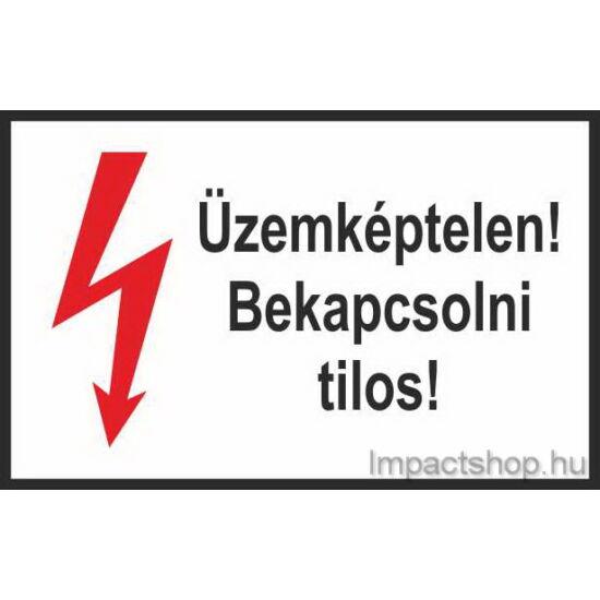Üzemképtelen bekapcsolni tilos (245x160 mm tábla)