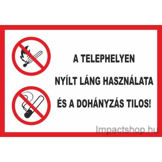 A telephelyen nyílt láng használata és a dohányzás tilos (297x210 mm matrica)
