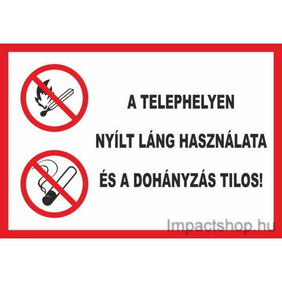 A telephelyen nyílt láng használata és a dohányzás tilos (297x210 mm tábla)
