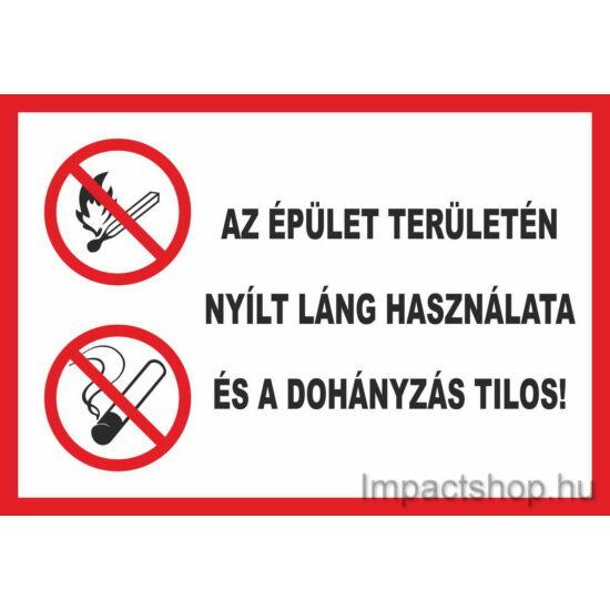 Az épület területén nyílt láng használata és a dohányzás tilos (297x210 mm tábla)
