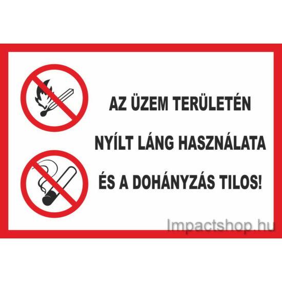 Az üzem területén nyílt láng használata és a dohányzás tilos (297x210 mm tábla)