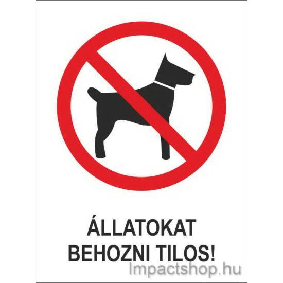 Állatokat behozni tilos (160x250 mm tábla)