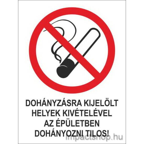Dohányzásra kijelölt helyek kivételével az épületben dohányozni tilos (160x250 mm tábla)