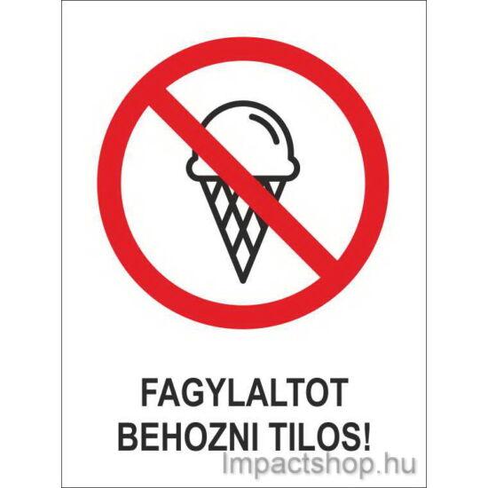 Fagylaltot behozni tilos (160x250 mm tábla)