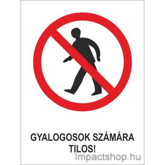 Gyalogosok számára tilos (160x250 mm tábla)