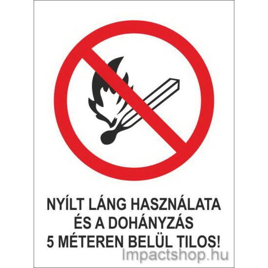Nyílt láng használata és a dohányzás 5m-en belül tilos  (160x250 mm matrica)