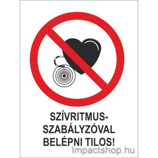 Szívritmusszabályzóval belépni tilos (160x250 mm matrica)