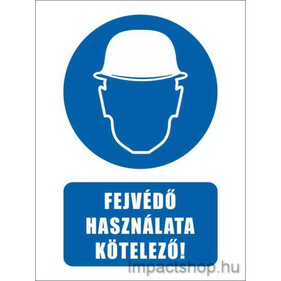 Fejvédő használata kötelező (160x250 mm tábla)