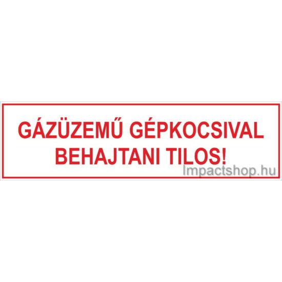 Gázüzemű gépkocsival behajtani tilos (500x140 mm tábla)