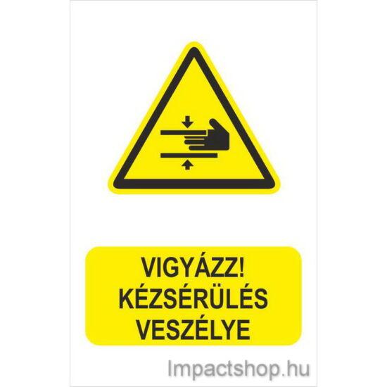 Vigyázz kézsérülés veszélye (160x250 mm matrica)