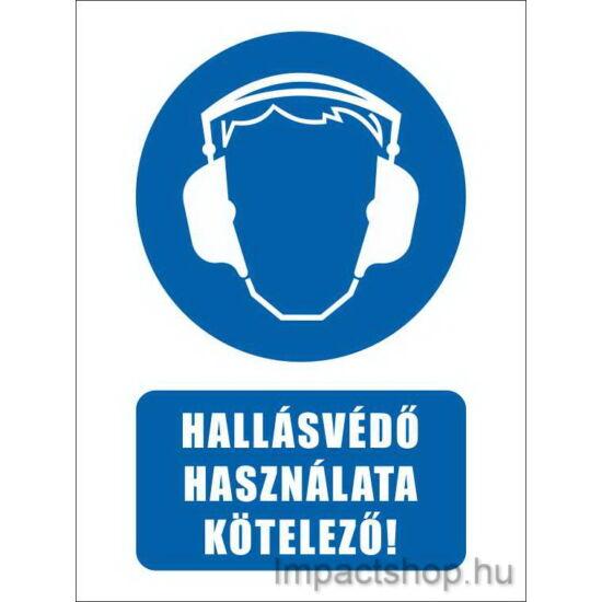 Hallásvédő használata kötelező (160x250 mm tábla)
