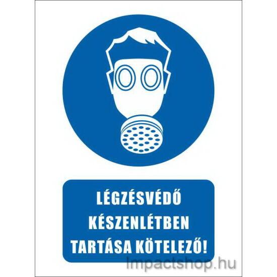 Légzésvédő készenlétben tartása kötelező (160x250 mm tábla)