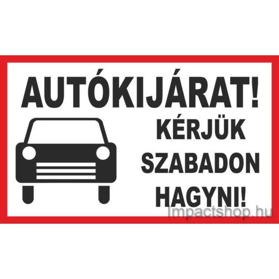 Autókijárat kérem szabadon hagyni (400x250 mm matrica)