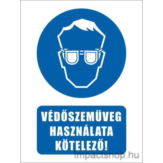 Védőszemüüveg használata kötelező (160x250 mm tábla)